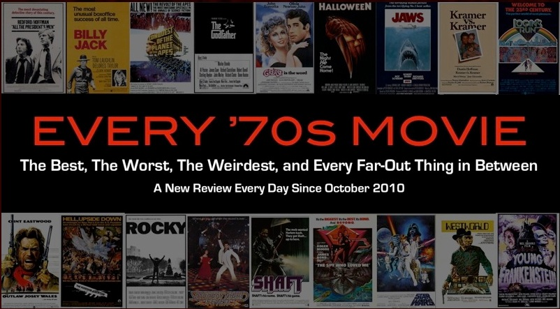 Every '70s Movie. Admire the ambition!