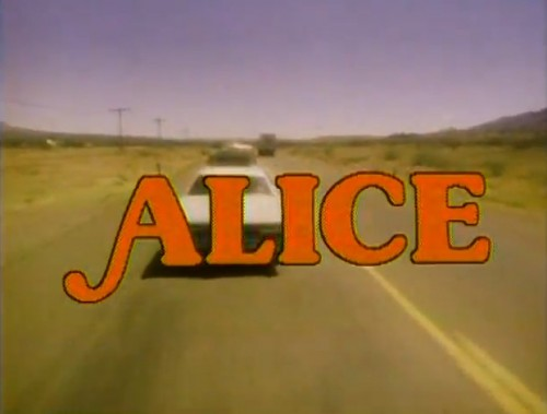 'There's a new girl in town, 'cause I'm feelin' good!' ('Alice,' TV title, 1978)