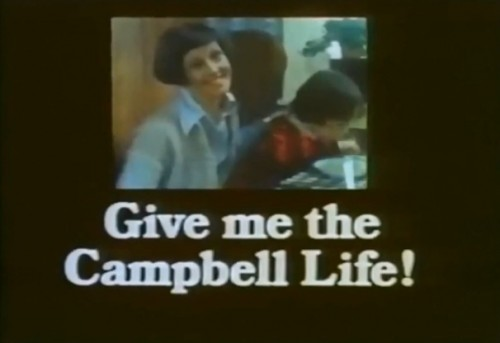 'Give me the Campbell life!' (Or give me death!?)