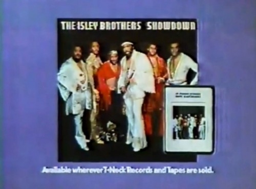 'The Isley Brothers - Showdown. You better be there!' (Wherever fine records and 8-track tapes are sold)