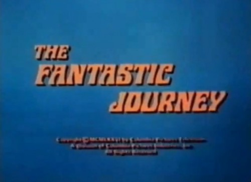 """A party of adventurers journeys through zones of time."" ('The Fantastic Journey,' 1977)"