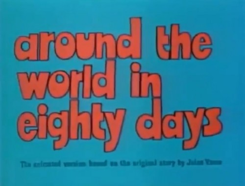 'Around the World in Eighty Days,' TV title, 1972