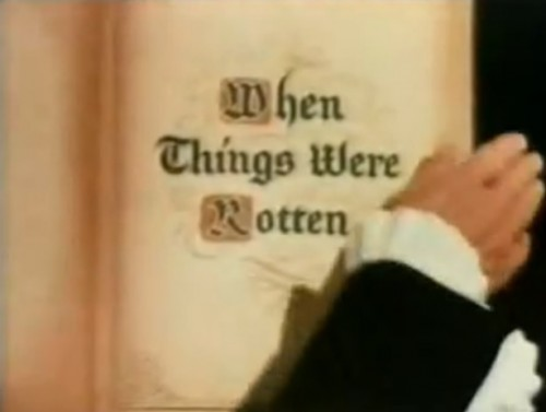 'When Things Were Rotten' TV title, 1975