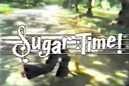 """Sugar Time!' TV title, 1977"