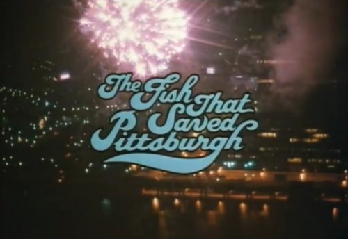 'The Fish That Saved Pittsburgh,' trailer title, 1979